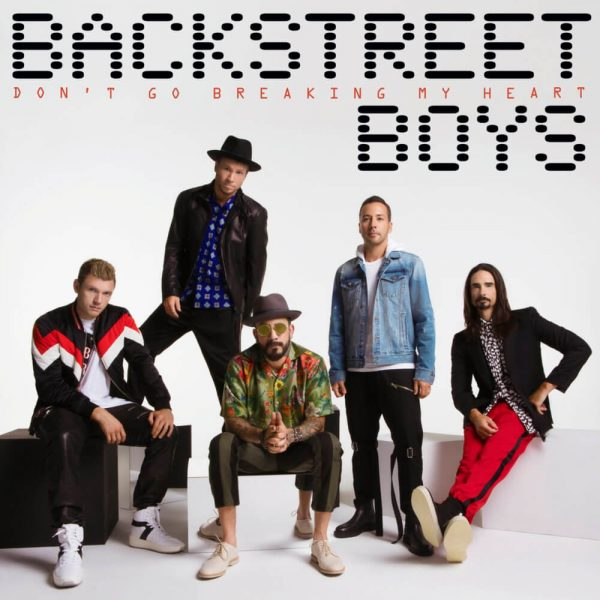 The Backstreet Boys Are Back with a New Single 'Don't Go Breaking My Heart'